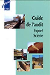 Dernières parutions dans CTBA, Guide de l'audit Export Scierie