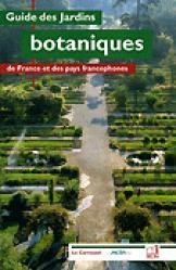 Souvent acheté avec Guide des Arbres et Arbustes de France, le Guide des jardins botaniques de France et des pays francophones