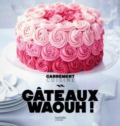 Nouvelle édition Gâteaux waouh !