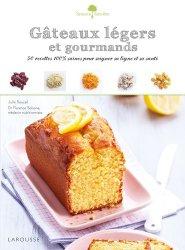 Dernières parutions dans Saveurs &  bien-être, Gâteaux légers et gourmands. 50 recettes 100 % saines pour soigner sa ligne et sa santé