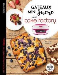 Dernières parutions sur Desserts et patisseries, Gâteaux mini sucre avec Cake Factory