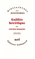Dernières parutions dans Bibliothèque des histoires, Galilée hérétique par Pietro Redondi