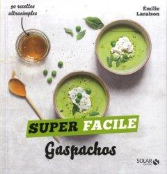 Dernières parutions sur Potages et soupes, Gaspachos