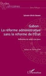 Dernières parutions sur Droit international privé, Gabon : la réforme administrative sans la réforme de l'Etat