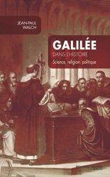 Dernières parutions sur Histoire de la physique, Galilée dans l'histoire