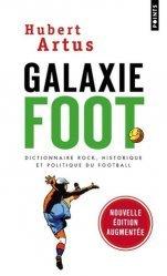 Dernières parutions sur Football, Galaxiefoot. Dictionnaire rock, historique et politique du football