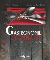 Dernières parutions sur Cuisines régionales, Gastronomie Lyonnaise les trésors retrouvés