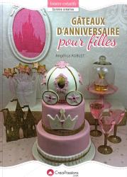 Dernières parutions dans Cuisine créative, Gâteaux d'anniversaire pour filles