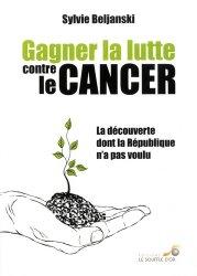 Dernières parutions sur Cancer, Gagner la lutte contre le cancer