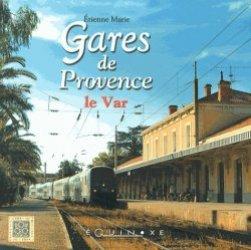 Dernières parutions dans Carrés de Provence, Gares de Provence : le Var