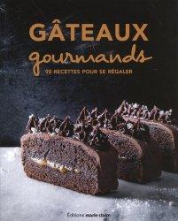 Dernières parutions sur Desserts et patisseries, Gâteaux gourmands. 90 recettes pour se régaler