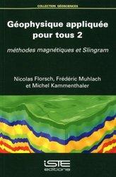 Dernières parutions sur Géologie, Géophysique appliquée pour tous Tome 2
