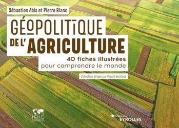 Dernières parutions sur Agriculture dans le monde, Géopolitique de l'agriculture