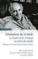 Dernières parutions dans CNRS Alpha, Générations du XXe siècle. La France et les Français au miroir du monde