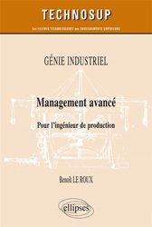 Dernières parutions sur Production industrielle, GÉNIE INDUSTRIEL - Management avancé - Pour l'ingénieur de production (niveau B)