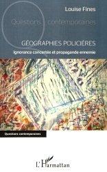 Dernières parutions dans Questions contemporaines, Géographies policières. Ignorance concertée et propagande ennemie