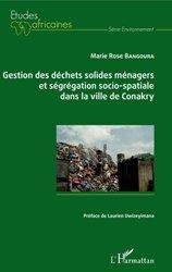 Dernières parutions sur Déchets - Pollutions, Gestion des déchets solides ménagers et ségrégation socio-spatiale dans la ville de Conakry