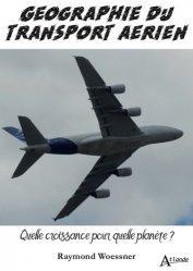 Dernières parutions dans Coup de gueule et engagement, Geographie du transport aerien. quelle croissance pour quell