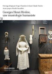 Dernières parutions sur Muséologie, Georges Henri Rivière, une muséologie humaniste