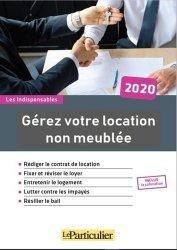 Dernières parutions sur Logement guides pratiques, Gérez votre location non meublée. Edition 2020