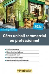 Dernières parutions sur Baux commerciaux, Gérer un bail commercial ou professionnel. Edition 2020