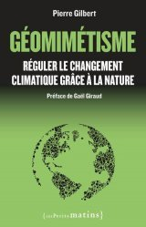 Dernières parutions dans Essais, Géomimétisme. Réguler le changement climatique grâce à la nature