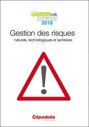 Dernières parutions sur Hygiène - Sécurité, Gestion des risques naturels, technologiques et sanitaires (congrès Envirorisk 2016)