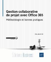 Dernières parutions dans Solutions Business, Gestion collaborative de projet avec Office 365 - Méthodologie et bonnes pratiques