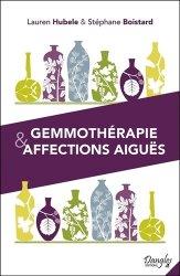Souvent acheté avec Guide des hydrolats : l'aromathérapie-bis, le Gemmothérapie et affections aiguës