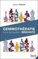 Dernières parutions sur Phytothérapie - Aromathérapie, Gemmothérapie pour restaurer l'immunité