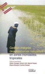 Dernières parutions dans Colloques et séminaires, Gestion intégrée des ressources naturelles en zones inondables tropicales