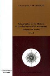 Dernières parutions dans la bibliotheque des formes, Géographie de la Maison et Architecture des territoires. Langage et Contexte Tome 1