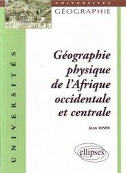 Dernières parutions dans universités, Géographie physique de l'Afrique occidentale et centrale
