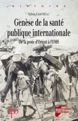 Dernières parutions dans Histoire et Patrimoine en Touraine, Genèse de la santé publique internationale