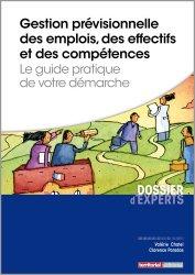 Dernières parutions dans Dossier d'experts, Gestion prévisionnelle des emplois, des effectifs et des compétences. Le guide pratique de votre démarche