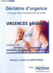 Dernières parutions sur Gériatrie, Gériatrie d'urgence à l'usage des professionnels de santé