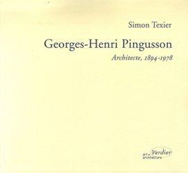 Dernières parutions dans Art et architecture, Georges-Henri Pingusson. Architecte (1894-1978) La poétique pour doctrine