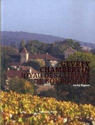 Dernières parutions sur Bourgogne, Gevrey-Chambertin joyau des climats de bourgogne