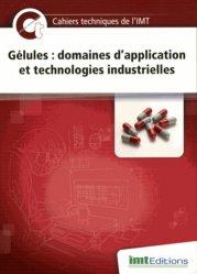 Dernières parutions sur Pharmacie industrielle, Gélules: domaines d'application et technologies industrielles