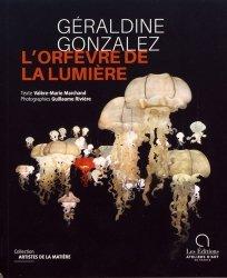Dernières parutions sur Sculpture, Géraldine Gonzalez, l'orfèvre de la lumière