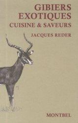 Dernières parutions sur Découpe et cuisine du gibier, Gibiers exotiques