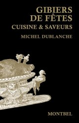 Dernières parutions sur Découpe et cuisine du gibier, Gibiers de fêtes