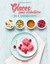 Dernières parutions sur Glaces et sorbets, Glaces sans sorbetière en 4 ingrédients