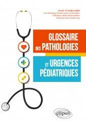 Dernières parutions sur Pédiatrie, Glossaire des pathologies et urgences pédiatriques