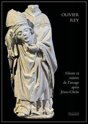 Dernières parutions sur Histoire de l'art, Gloire et misère de l'image après Jésus-Christ