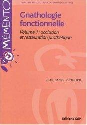 Dernières parutions dans Mémento, Gnathologie fonctionnelle vol 1: Occlusion et restauration prothétique