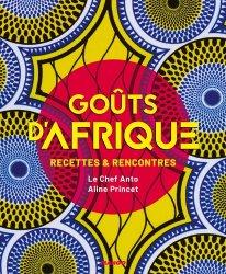 Dernières parutions sur Cuisine d'Afrique et du Moyen-Orient, Goûts d'Afrique