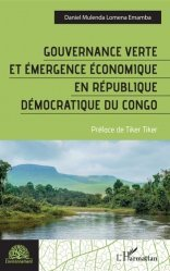 Dernières parutions sur Économie et politiques de l'écologie, Gouvernance verte et émergence économique en République démocratique du Congo