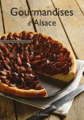 Dernières parutions dans Saveurs d'hier et d'aujourd'hui, Gourmandises d'Alsace