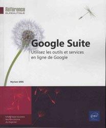 Dernières parutions sur Internet, culture et société, Google suite - Utilisez les outils et services en ligne de google